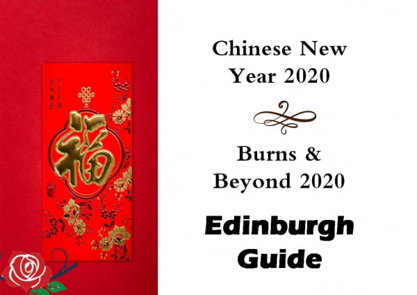 Chinese New Year 2020 Edinburgh Guide and Burns & Beyond 2020 Guide - Discover how to spend Burns Night and Chinese New Year in Edinburgh and check out the range of holiday apartments in Edinburgh Greatbase Apartments Edinburgh offered.